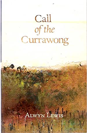 Call of the Currawong: Lewis, Alwyn