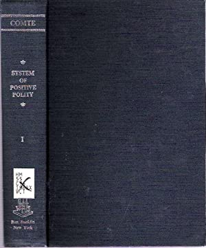 System Of Positive Polity : or Treatise: Comte, Auguste