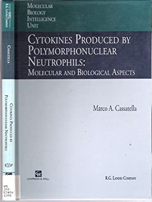 Cytokines Produced by Polymorphonuclear Neutrophils : Molecular and Biological Aspects: Cassatella,...