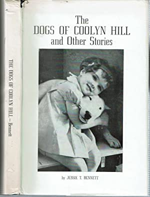 The Dogs Of Coolyn Hill : And Other Stories: Bennett, Jessie T
