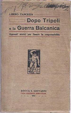 Dopo Tripoli e la guerra balcanica : Appunti storici per fissare le responsabilità: Tancredi...