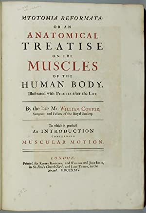 Myotomia Reformata: Or an Anatomical Treatise on the Muscles of the Human Body. Illustrated with ...