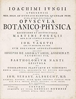 Opuscula botanico-physica.: JUNG, Joachim [JUNGIUS,