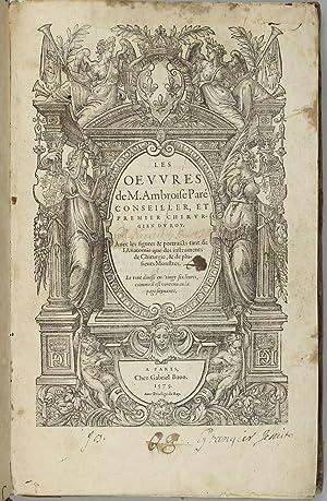 Les oeuvres de M. Ambroise Paré, conseiller: PARÉ, Ambroise
