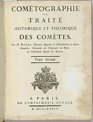 Cométographie ou traité historique et théorique des: PINGRÉ, Alexandre Guy