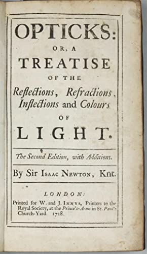 Opticks: or, a Treatise of the Reflections,: NEWTON, Isaac