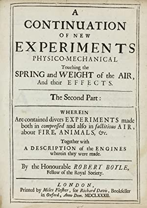 A continuation of New Experiments Physico-Mechanical, Touching: BOYLE, Robert