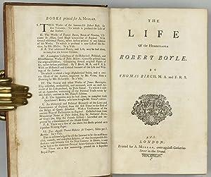 The Life of the honourable Robert Boyle: BIRCH, Robert