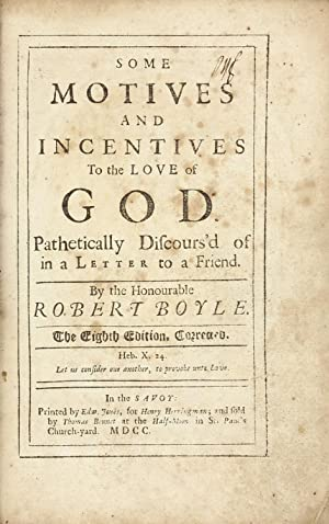 Some Motive and Incentives to the Love: BOYLE, Robert