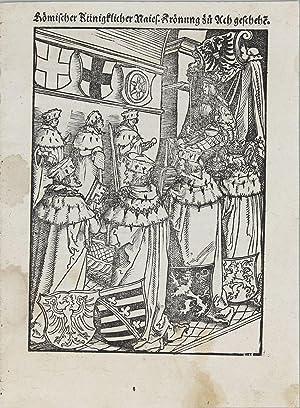 Römischer Künigklicher Maies. Krönung zu Ach geschehe(n).: The coronation of