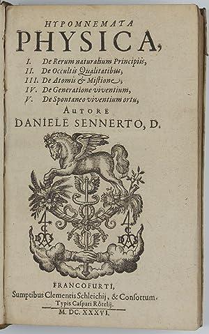 Hypomnemata Physica. I. De rerum naturalium principiis.: SENNERT, Daniel