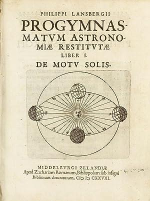 Progymnasmatum astronomiae restitutae liber I. De motu: LANSBERGE, Johan Philp