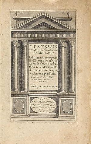 Les Essais. Edition nouvelle prise sur l: MONTAIGNE, Michel de