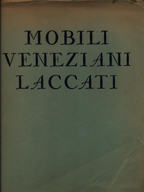 Mobili veneziani laccati vol 1 by morazzoni giuseppe for Mobili veneziani