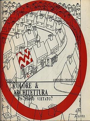Colore & Architettura. Un senso vietato?: Cremonini, Lorenzo