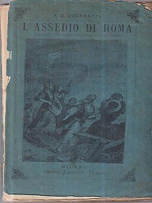 L'Assedio Di Roma: Guerrazzi, Francesco D.