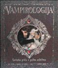 Vampirologija - istinita prica o palim andjelima : dopunjena beleskama Dzosue T. Krajka: Bruks, ...