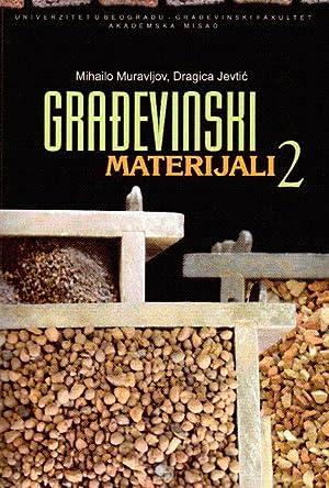 Gradjevinski materijali 2: Jevtic, Dragica; Muravljov,