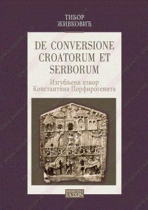 De conversione croatorum et serborum - izgubljeni: Zivkovic, Tibor