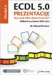 ECDL 5.0 Modul 6: Prezentacije, Microsoft Office: Markovic, Milorad