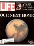 Life Magazine 1 May 1991 Mars-Our Next Home 5/1/91
