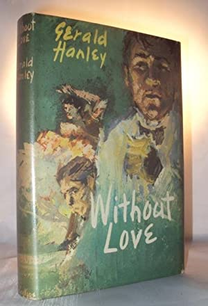 Without Love: Hanley, Gerald