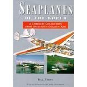 SEAPLANES OF THE WORLD: A Timeless Collection from Aviations's Golden Age