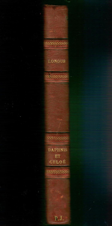 Les Pastorales de Longus ou Daphnis et Chloé Longus (auteur), Jacques Amyot (traducteur), Paul-Louis Courrier (revue, corrigée complétée par), Léonne