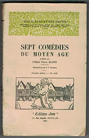 Sept comédies du moyen-âge. [L'Avocat Pathelin -: Klein Felix l'Abbe