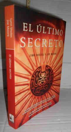 EL ÚLTIMO SECRETO. 1ª edición - SHOLES, Lynn - MOORE, Joe