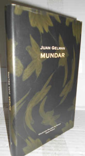 MUNDAR. Ciudad de México. 2004 - 2007. 1ª edición - GELMAN, Juan