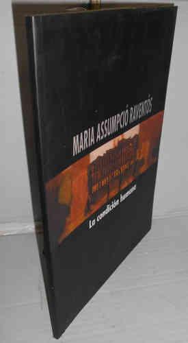 MARÍA ASSUMPCIÓ RAVENTÓS. La condición humana: Destrucción,: PARRAS ROSA, Manuel