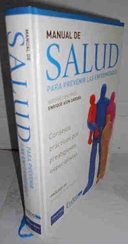 MANUAL DE SALUD PARA PREVENIR LAS ENFERMEDADES. Consejos prácticos por prestigiosos ...