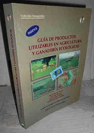 GUÍA DE PRODUCTOS UTILIZABLES EN AGRICULTURA Y: LABRADOR MORENO, Juana