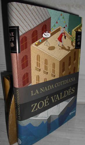 LA NADA COTIDIANA. 1ª edición. Introducciones de: VALDÉS, Zoé