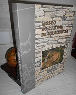 MUSEO DO CASTRO DE VILADONGA. CASTRO DE: ARIAS VILAS, Felipe