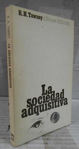 LA SOCIEDAD ADQUISITIVA. Traducción de Magdalena de: TAWNEY, R. H