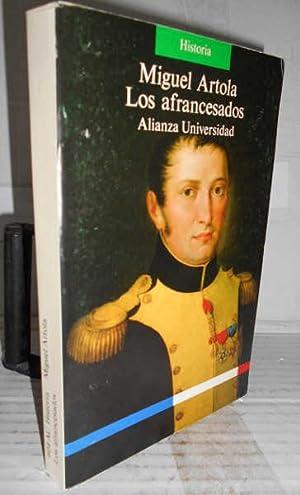 LOS AFRANCESADOS. Introducción del autor: ARTOLA, Miguel