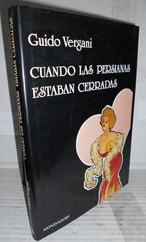 CUANDO LAS PERSIANAS ESTABAN CERRADAS. 1ª edición.: VERGANI, Guido