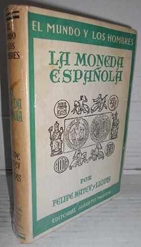 LA MONEDA ESPAÑOLA. Breve historia monetaria de: MATEU Y LLOPIS,