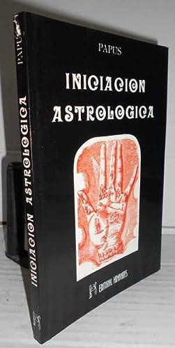 INICIACIÓN ASTROLÓGICA. 1ª edición, reimpresión: PAPUS ( Gérard