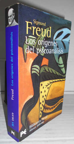 LOS ORÍGENES DEL PSICOANÁLISIS. 1ª edición en: FREUD, Sigmund