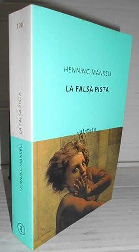 LA FALSA PISTA. Traducido del sueco por: MANKELL, Henning