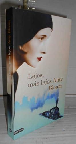 LEJOS, MÁS LEJOS. 1ª edición. Traducción de: BLOOM, Amy