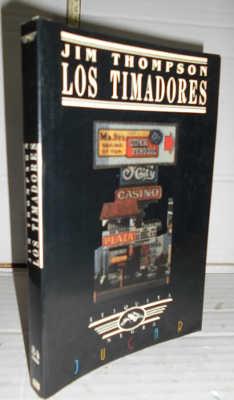 LOS TIMADORES. 1ª edición. Traducción de María: THOMPSON, Jim