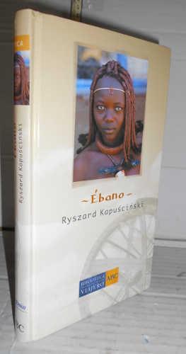 ÉBANO. 1ª edición en colección. Traducción del: KAPUSCINSKI, Ryszard