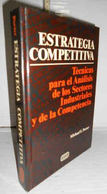 ESTRATEGIA COMPETITIVA. Técnicas para el análisis de: PORTER, Michael E