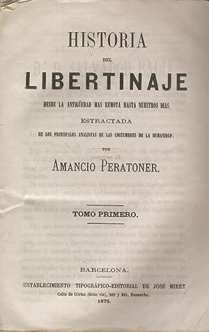 HISTORIA DEL LIBERTINAJE DESDE LA ANTIGÜEDAD MAS REMOTA HASTA NUESTROS DÍAS. Estractada...
