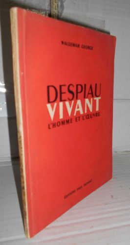 DESPIAU VIVANT. L HOMME ET L OEUVRE.: GEORGE, Waldemar