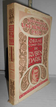 LA CARAVANA PASA. Obras Completas, III.: DARÍO, Rubén